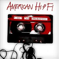 AMERICAN HI-FI - Fight The Frequency LP