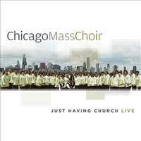 CHICAGO MASS CHOIR - Just Having Church Live