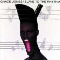 JONES, GRACE - Slave To The Rhythm