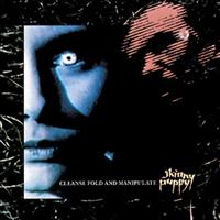 SKINNY PUPPY - Cleanse Fold And Manipulate Album