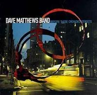 MATTHEWS, DAVE -BAND- - Before These Crowded..
