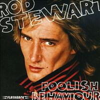 STEWART, ROD - Foolish Behavior