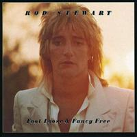 STEWART, ROD - Foot Loose And Fancy Free
