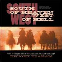 YOAKAM, DWIGHT - South Of Heaven, West Of