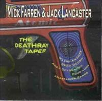 FARREN, MICK-JACK LANCAST - Deathray Tapes Album