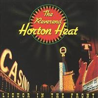 REVEREND HORTON HEAT - Liquor In The Front Record