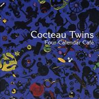 COCTEAU TWINS - Four Calender Cafe =remas