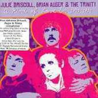 DRISCOLL-AUGER-TRINITY - A Kind Of Love In '67-'71