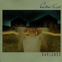 COCTEAU TWINS - Garlands -remastered-