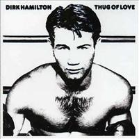 Thug Of Love +7 - HAMILTON, DIRK