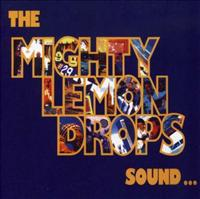 Mighty Lemon Drops - Sound Vinyl