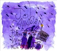 CALLAHAN, JOHN - Purple Winos In The Rain