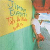 Take The Weather With You - BUFFETT, JIMMY