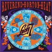 REVEREND HORTON HEAT - Lucky 7