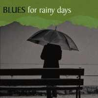 VARIOUS ARTISTS - Blues For Rainy Days