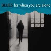VARIOUS ARTISTS - Blues For When You Are Al