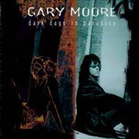 MOORE, GARY - Dark Days In =remastered=