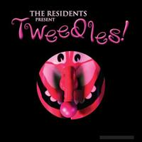 RESIDENTS - Tweedles!