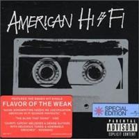 AMERICAN HI-FI - Flavor Of The Weak