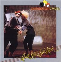 THOMPSON TWINS - Quick Step And Side.-deluxe