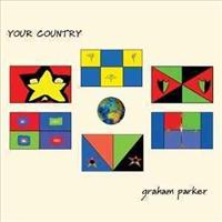 PARKER, GRAHAM - Your Country CD