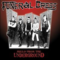 Hello From The Undergroun - FUNERAL DRESS