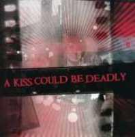 KISS COULD BE DEADLY - Kiss Could Be Deadly Album