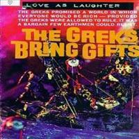 LOVE AS LAUGHTER - Greeks Bring Gifts