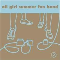 2 - ALL GIRL SUMMER FUN BAND