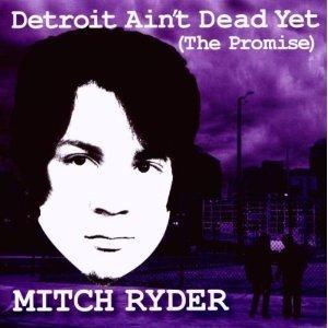 Detroit Ain't Dead Yet - RYDER, MITCH