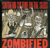 SOUTHERN CULTURE ON THE SKIDS - Zombified LP