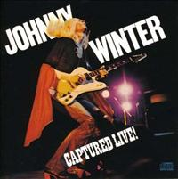 WINTER, JOHNNY - Captured Live !