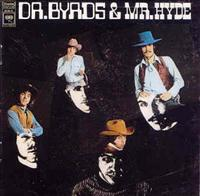 BYRDS - Dr. Byrds And Mr. Hyde LP