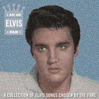 PRESLEY, ELVIS - I Am An Elvis Fan Album