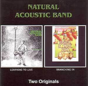 NATURAL ACOUSTIC BAND - Learning To Live + Branching In