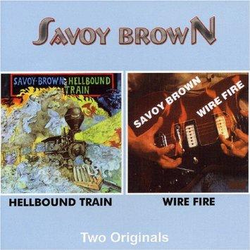 SAVOY BROWN - Hellbound Train - Wire Fire