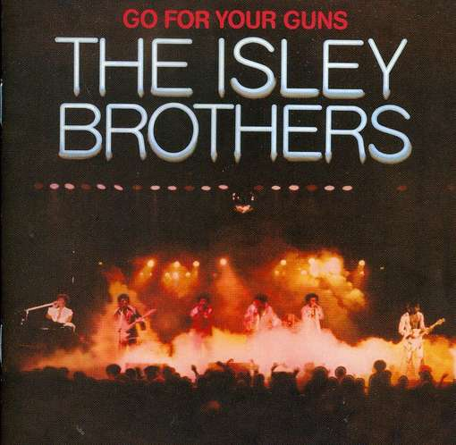 ISLEY BROTHERS - Go For Your Guns CD