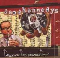 DEAD KENNEDYS - Milking The Sacred Cow:..