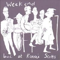 WEEKEND - Live At Ronnie Scotts Record
