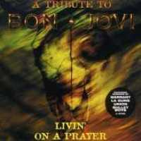 BON JOVI.=TRIBUTE= - Livin On A Prayer
