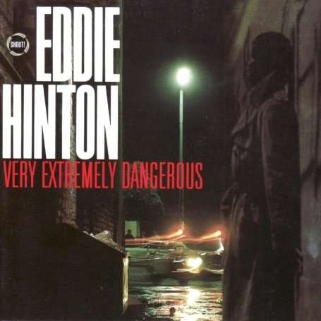 HINTON, EDDIE - Very Extremely Dangerous Album