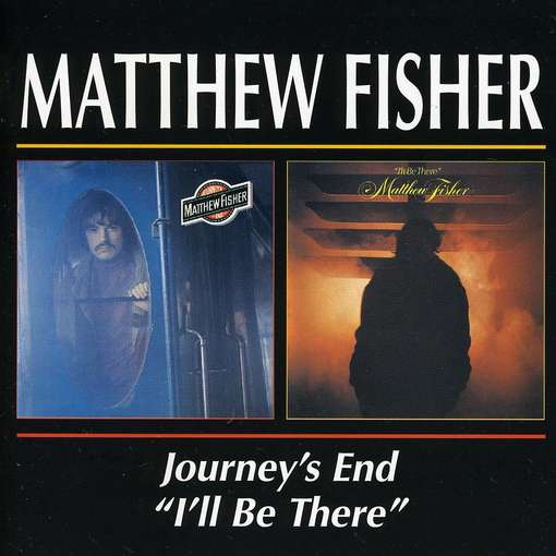FISHER, MATTHEW - Journey's End-i'll Be The