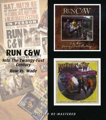 RUN C &amp; W - Into The Twangy-first Cen