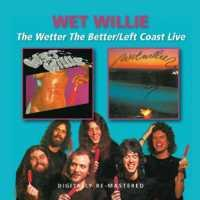 WET WILLIE - Wetter The Better-left..