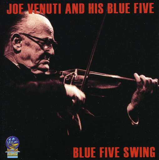 Blue Five Swing - VENUTI, JOE & THE BLUE FI
