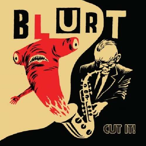 BLURT - Cut It !