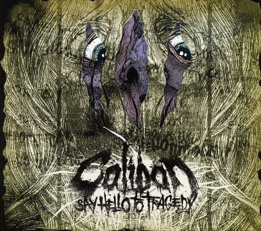 CALIBAN - Say Hello To Tragedy-ltd-