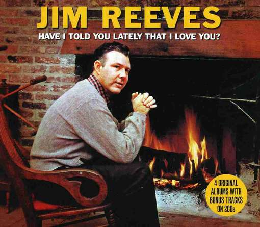Have I Told You Lately.. - REEVES, JIM