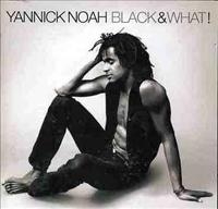 NOAH, YANNICK - Black And What!