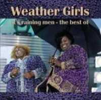 WEATHER GIRLS - It's Raining Men-best Of